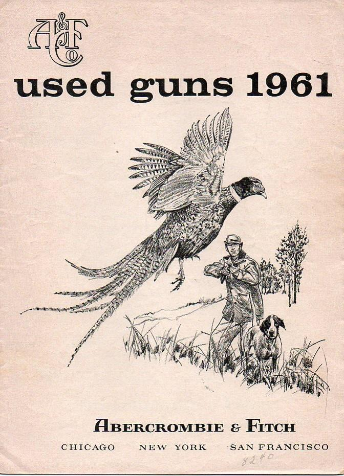"Abercrombie & Fitch 1961 catalog ""used guns"""